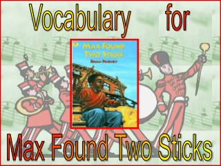 Vocabulary      for Max Found Two Sticks