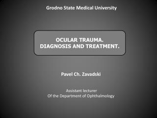 OCULAR TRAUMA. DIAGNOSIS AND TREATMENT.