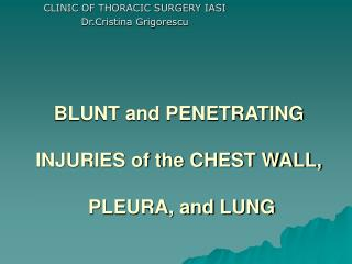 BLUNT and PENETRATING  INJURIES of the CHEST WALL,  PLEURA, and LUNG