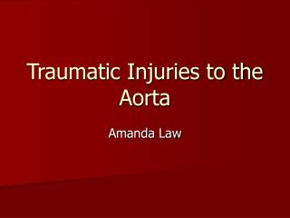 Traumatic Injuries to the Aorta
