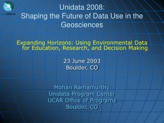 Unidata 2008: Shaping the Future of Data Use in the Geosciences