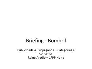 Briefing  - Bombril
