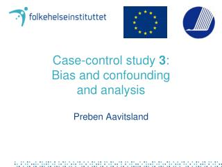 Case-control study  3 : Bias and confounding and analysis