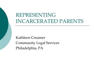 REPRESENTING INCARCERATED PARENTS