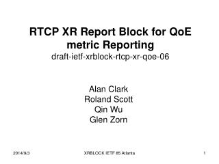 RTCP XR Report Block for QoE metric Reporting draft-ietf-xrblock-rtcp-xr-qoe-06
