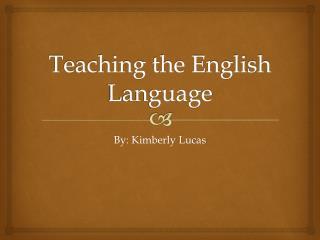 Teaching the English Language