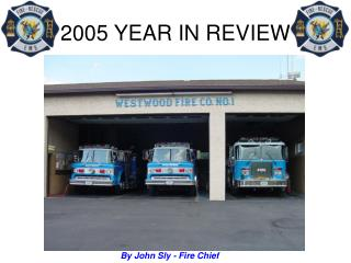 By John Sly - Fire Chief