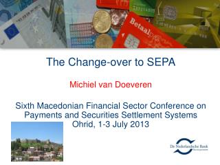 The Change-over  to  SEPA Michiel van  Doeveren