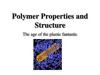 Polymer Properties and Structure