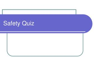 Safety Quiz