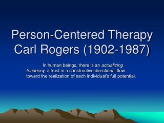 Person-Centered Therapy Carl Rogers 1902-1987