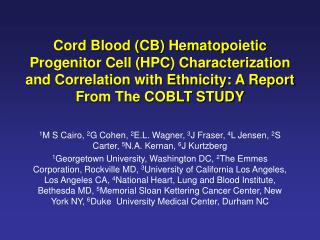 Cord Blood CB Hematopoietic Progenitor Cell HPC Characterization and Correlation with Ethnicity: A Report From The COBLT
