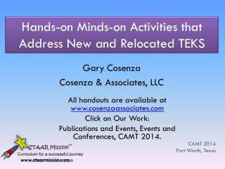 Hands-on  Minds-on Activities  that Address New and Relocated TEKS