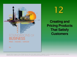 Creating and Pricing Products That Satisfy Customers