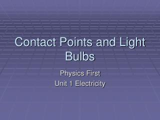 Contact Points and Light Bulbs