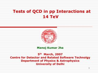 Tests of QCD in pp Interactions at 14 TeV