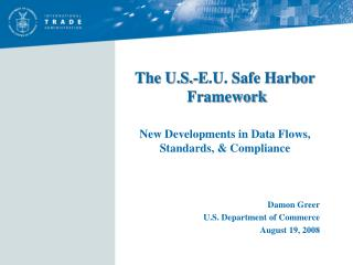 The U.S.-E.U. Safe Harbor     Framework New Developments in Data Flows, Standards, & Compliance