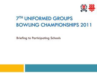 7 th Uniformed Groups Bowling Championships  2011