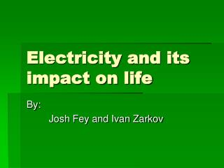 Electricity and its impact on life