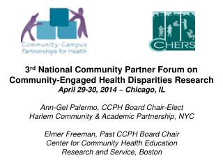 3 rd  National Community Partner Forum on Community-Engaged Health Disparities Research