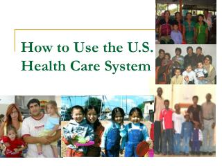 How to Use the U.S.  Health Care System