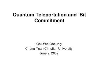 Quantum Teleportation and  Bit Commitment