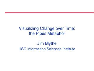 Visualizing Change over Time: the Pipes Metaphor