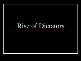 Rise of Dictators