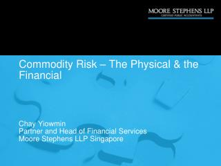 Commodity Risk – The Physical & the Financial