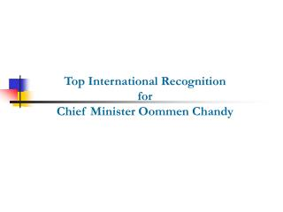 Top International Recognition for Chief Minister Oommen Chandy