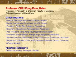 Professor CHIU Fung Kum, Helen Professor of Psychiatry & Chairman, Faculty of Medicine,