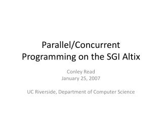 Parallel/Concurrent Programming on the SGI Altix