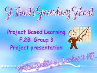 Project Based Learning  F.2B  Group 3 Project presentation
