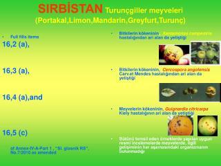 SIRBİSTAN Turunçgiller meyveleri (Portakal,Limon,Mandarin,Greyfurt,Turunç)