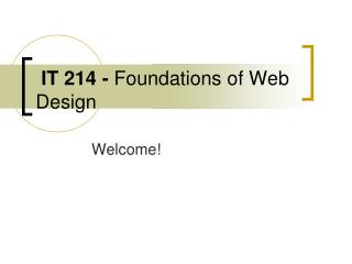 IT 214 -  Foundations of Web Design