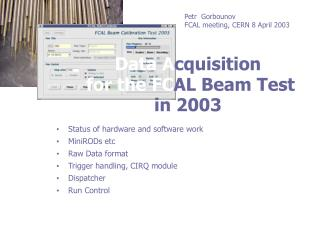 Data A cquisition for the FC AL Beam Test in 2003