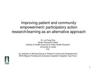 Dr. Lai Fong Chiu Senior Research Fellow Institute of Health Sciences & Public Health Research