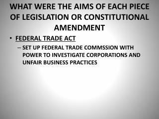 WHAT WERE THE AIMS OF EACH PIECE OF LEGISLATION OR CONSTITUTIONAL AMENDMENT