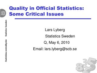 Quality in Official Statistics: Some Critical Issues