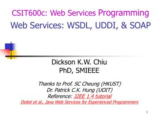 CSIT600c: Web Services  Programming Web Services: WSDL, UDDI, & SOAP
