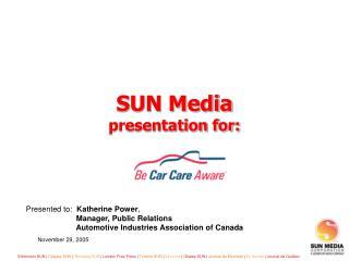 SUN Media presentation for: