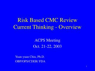 Risk Based CMC Review Current Thinking - Overview