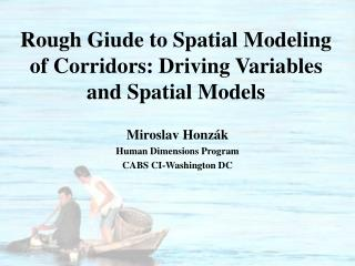 Rough Giude to Spatial Modeling of Corridors: Driving Variables and Spatial Models