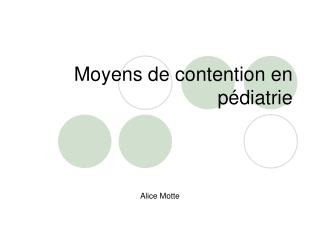 Moyens de contention en pédiatrie