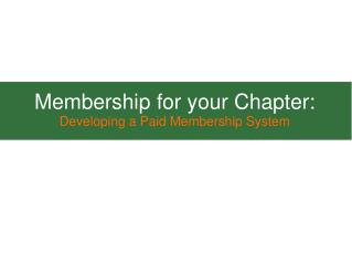 Membership for your Chapter: Developing a Paid Membership System