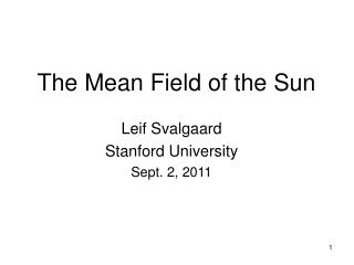 The Mean Field of the Sun