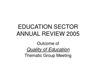 EDUCATION SECTOR ANNUAL REVIEW 2005