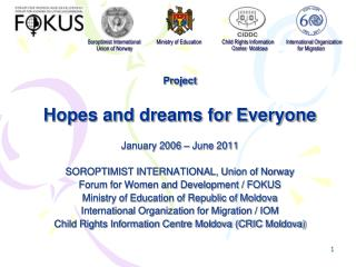 Project Hopes and dreams for Everyone January 2006 – June 2011