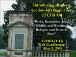 Introducing the New Section 4f Regulation  23 CFR 774