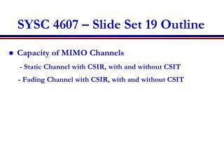 SYSC 4607 – Slide Set 19 Outline